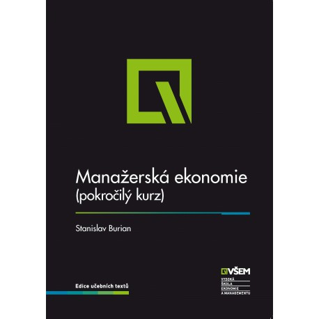 Manažerská ekonomie (pokročilý kurz) - II. vydání